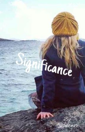 Significance ~ M&M {AVSLUTAD} by lyddeezz