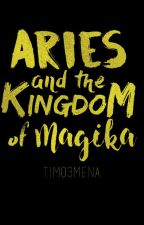 ARIES and the Kingdom of Magika by tim03mena