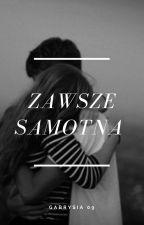 Zawsze samotna by Gabrysia09