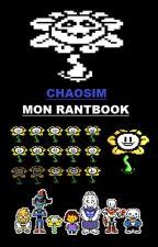 Mon Rantbook à moi seul !!!!!!!!!!!!! by chaosim