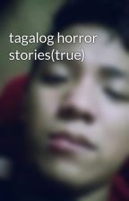 tagalog horror stories(true) by NevojBian