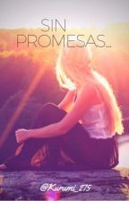 Sin promesas...  by Kurumi_275