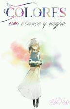 Colores En Blanco Y Negro by The-Brown-Chick