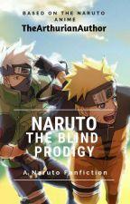 The Blind Prodigy- A Naruto Fan Fiction by chaelielovesanime
