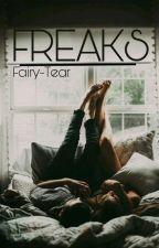 Freaks by Fairy-Tear