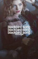 Blackbird Song [B. GREENE] by -stargirI