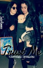 Trust Me. [camren version] by SuckerRomance