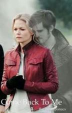 Come Back To Me by ouatuponacs