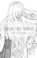 leave him behind || haikus, tankas by of_allure
