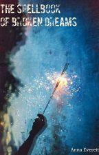 The Spellbook of Broken Dreams by crestfallenskies