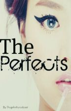 The Perfects. by Thegirlintheredcoat