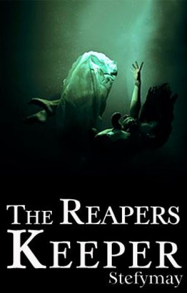 The Reaper's Keeper (UNEDITED)
