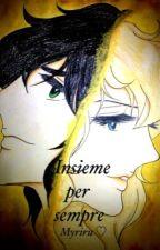 Insieme per sempre by Myriru_Lysandre