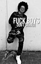 Fuck Boys Don't Change by afroprince