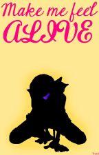 [[DISCONTINUED]] Make me feel Alive (Underlust!Sans x Female!Reader) by Troxii