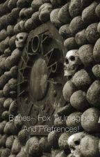 Bones preferences and imagines by bellarinagirl04