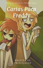 """""""Cartas Para Freddy"""" #FNAFHS by PriscilaLen"""