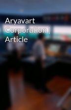 Aryavart Corporation | Article by aryavart_corporation