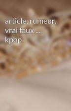 article, rumeur, vrai faux ... kpop by taearmy