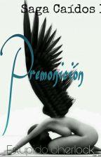 Premonición ( Saga Caídos I ) by EstupidoSherlock