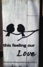 This feeling our LOVE by enzystories