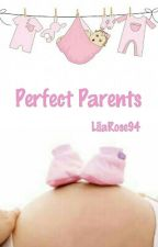 Perfect Parent's (Sequel to Perfect Strangers) by LilaRose94