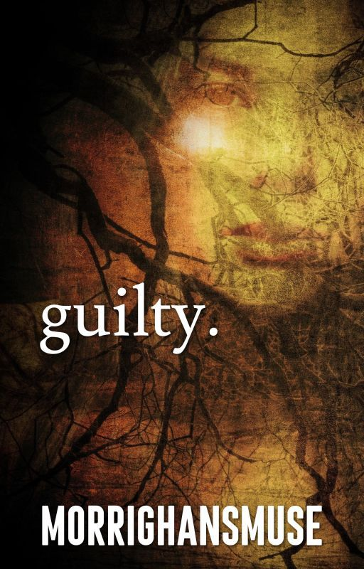 Guilty by MorrighansMuse