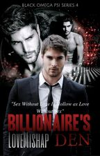 Billionaire's Den (Black Omega Psi Series 4) by LoveMishap