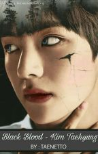 BLACK BLOOD - KIM TAEHYUNG by Taenetto