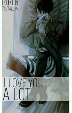 I love you a lot.    RiRen    『Terminada.』 by Mochi_Hu