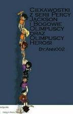 Ciekawostki z serii Percy Jackson i Bogowie Olimpijscy i Olimpijscy Herosi by Ann002