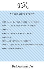 DM || Destiel [COMPLETED] by DemonicCas