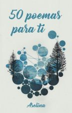 50 poemas para ti. by YourLittleBiscuit
