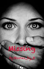 Missing by Stories_by_B