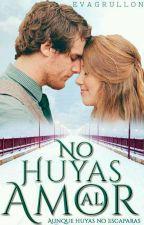No Huyas al Amor by Evagrullon
