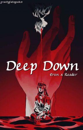 Deep Down (Eren x Reader) by gravityfallsgeek21