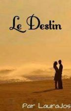 Le Destin [EN PAUSE] by Laura_Josi