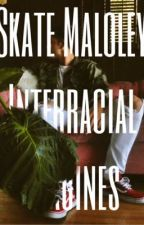 ♔ Skate Maloley Interracial imagines ♕   *DISCONTINUED* by ForbbyLoki17