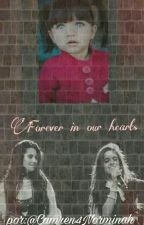 Forever in our hearts《Camren,one Shot》 by camren4norminah