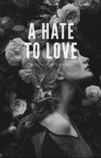 A Hate To Love by velvetshine