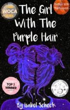 The Girl With The Purple Hair ✔️ (Wattys 2017) by Stormwolfwriters