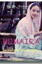 Humaira Seindah Namamu by Ila_Yoshiki