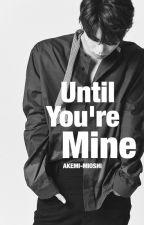 Until You're Mine (A Kim Jonghyun fanfiction) by AKEMI-MIOSHI