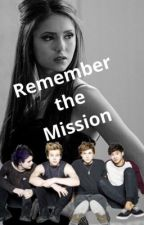 Remember the Mission by ThatEverythingFanfic