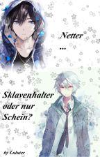 Netter.....Sklavenhalter oder nur schein? by Luluter