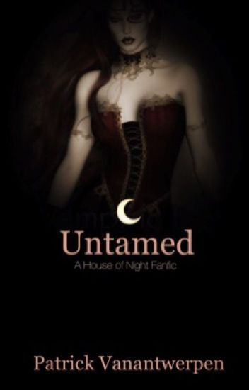 Untamed Fanfiction To The House Of Night Series Book 4