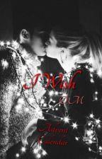 I Wish O.M (Julkalender) by Noveller_0110