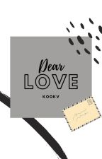 Dear Love [KookV] by LadyAkari