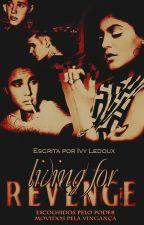 Living For Revenge by IvyLedoux