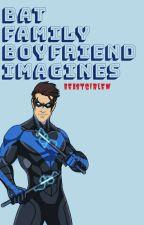 Bat Family Boyfriend Imagines by EmmaSpringLuv